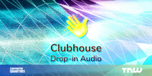 Clubhouse shows us how businesses can save millions on marketing